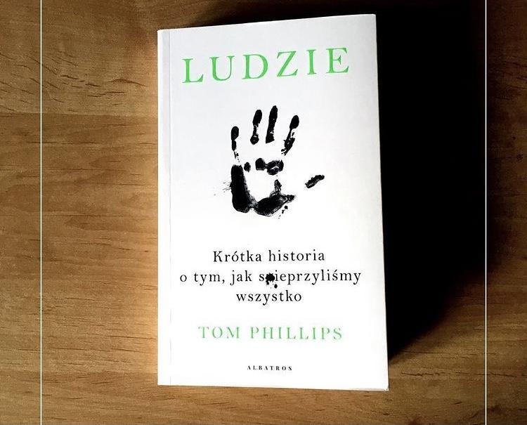 """Książka """"Ludzie. Krótka historia o tym, jak spieprzyliśmy wszystko"""""""